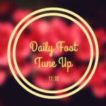 Daily Foot Tune Up