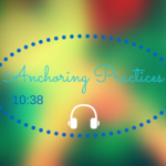 Anchoring Practices